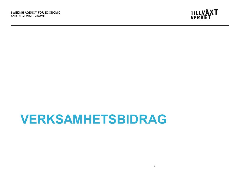 SWEDISH AGENCY FOR ECONOMIC AND REGIONAL GROWTH VERKSAMHETSBIDRAG 18