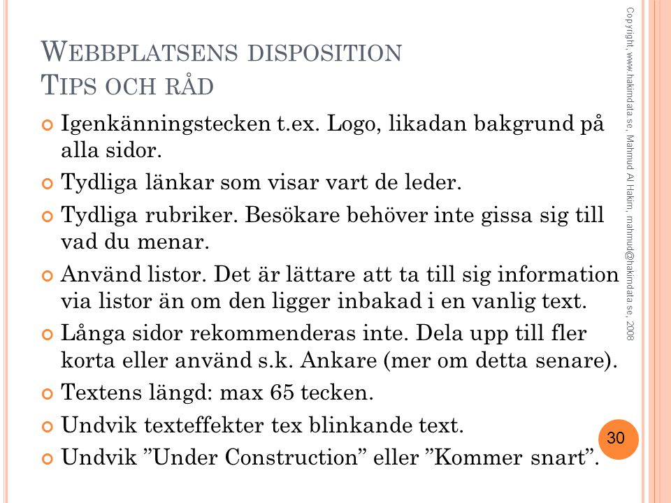30 W EBBPLATSENS DISPOSITION T IPS OCH RÅD Igenkänningstecken t.ex.