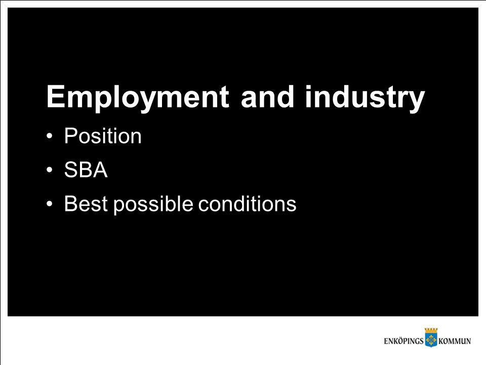 Employment and industry Position SBA Best possible conditions