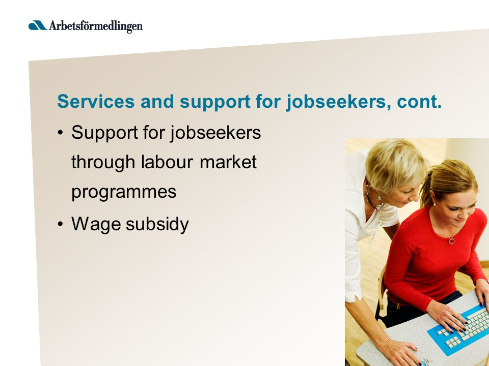 Services and support for jobseekers, cont.